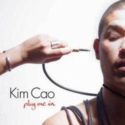 Kim Cao – Plug Me In