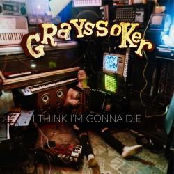 Grayssoker - I Think I'm...
